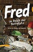 Fred im Reich der Nofretete: Unter der Sonne von Amarna (Fred. Archäologische Abenteuer)