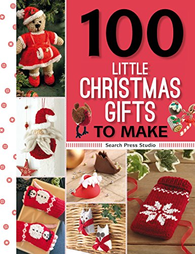 Quick and Easy Christmas Gifts to Make - Knitting, Crochet and Craft Patterns - Baby to Boomer ...