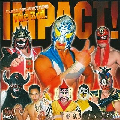 大阪プロレス The 3rd. IMPACT!