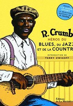 Livres Couvertures de Héros du blues, du jazz et de la country. inclus 1 CD sélection musicale de R. Crumb