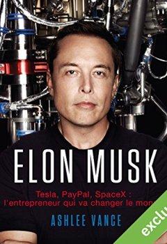 Livres Couvertures de Elon Musk : Tesla, PayPal, SpaceX - l'entrepreneur qui va changer le monde