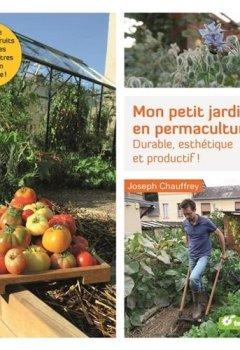 Livres Couvertures de Mon petit jardin en permaculture : Durable, esthétique et productif !