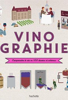 Livres Couvertures de Vinographie: Comprendre le vin en un clin d'œil