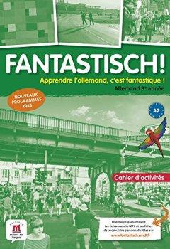 Livres Couvertures de Allemand 3e année A2 Fantastisch ! : Cahier d'activités