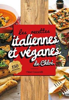 Livres Couvertures de Les recettes italiennes et véganes de Chloe - 150 recettes
