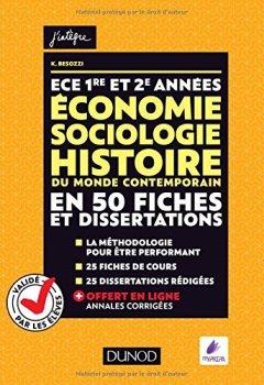 Livres Couvertures de ECE 1 et 2 - Economie, Sociologie, Histoire du monde contemporain en 50 fiches et dissertations