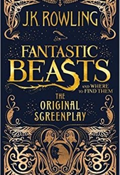 Livres Couvertures de Fantastic Beasts and Where to Find Them: The Original Screenplay (ANGLAIS)