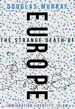 Buchdeckel von The Strange Death of Europe: Immigration, Identity, Islam