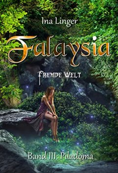 Buchdeckel von Falaysia - Fremde Welt - Band III: Piladoma
