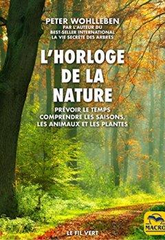 Livres Couvertures de L'horloge de la nature: Prévoir le temps • Comprendre les saisons, les animaux et les plantes