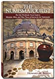 The Numismatourist: The Only Worldwide Travel Guide to Museums, Mints, and Other Places of Interest for the Numismatist