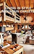 Living in style moutain chalets