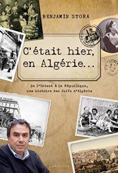 Livres Couvertures de C'était hier, en Algérie...