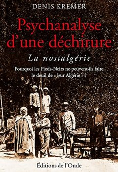 Livres Couvertures de Psychanalyse d'une déchirure : La nostalgérie