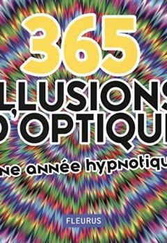Livres Couvertures de 365 illusions d'optique : Une année hypnotique