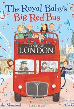 Livres Couvertures de The Royal Baby's Big Red Bus Tour of London
