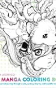 Pop Manga Coloring Book: A Surreal Journey Through a Cute, Curious, Bizarre, and Beautiful World