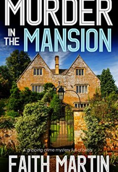 Livres Couvertures de MURDER IN THE MANSION a gripping crime mystery full of twists (English Edition)
