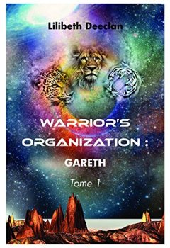 Livres Couvertures de Warrior's Organization - Tome 1: Gareth