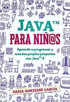 Portada del libro deJava para niños: Aprende a programar y crea tus propios proyectos con Java 8. (Little coders nº 1)
