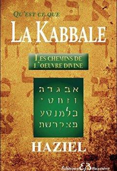 Livres Couvertures de Qu'est-ce que la Kabbale - Les chemins de l'oeuvre divine