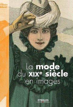 Livres Couvertures de La mode du XIXe siècle en images