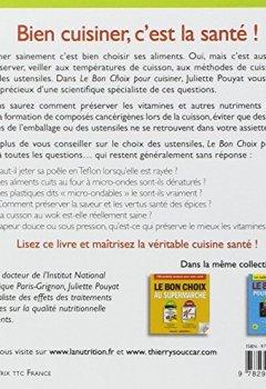 Livres Couvertures de Le bon choix pour cuisiner : Les cuissons les plus saines, les ustensiles les plus sûrs