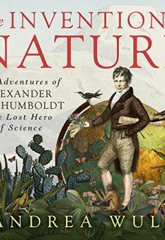 Buchdeckel von The Invention of Nature: The Adventures of Alexander von Humboldt, the Lost Hero of Science
