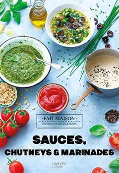Livres Couvertures de Sauces, chutneys et marinades: Fait maison