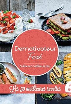 Livres Couvertures de Demotivateur Food: Les 50 meilleures recettes + 10 inédites