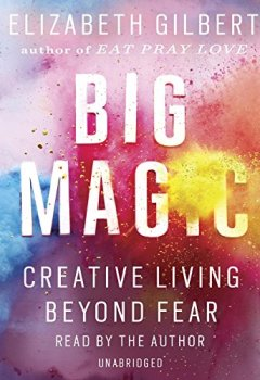 Livres Couvertures de Big Magic: Creative Living Beyond Fear