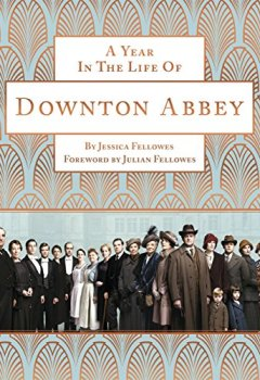 Buchdeckel von A Year in the Life of Downton Abbey (companion to series 5) (English Edition)