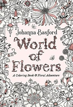 Livres Couvertures de World of Flowers: A Coloring Book and Floral Adventure