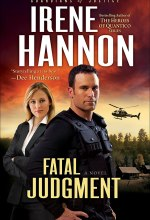 Fatal Judgment (Guardians of Justice Book #1): A Novel [Kindle Edition] Irene Hannon (Author)