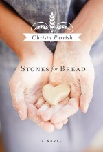 Stones for Bread [Kindle Edition] Christa Parrish (Author)