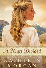 A Heart Divided, A Novel (Heart of the Rockies) [Kindle Edition] Kathleen Morgan (Author)