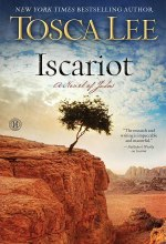 Iscariot: A Novel of Judas [Kindle Edition] Tosca Lee (Author)