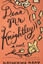 Dear Mr. Knightley: A Novel [Kindle Edition] Katherine Reay (Author)