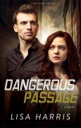 Dangerous Passage (Southern Crimes Book #1): A Novel [Kindle Edition] Lisa Harris (Author)