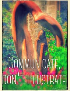 Communicate don't illustrate