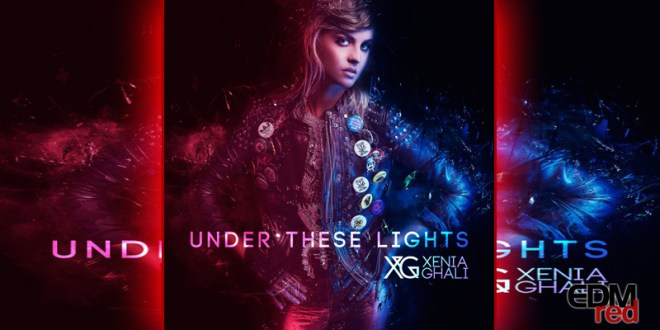 Xenia Ghali - Under These Lights EDMred