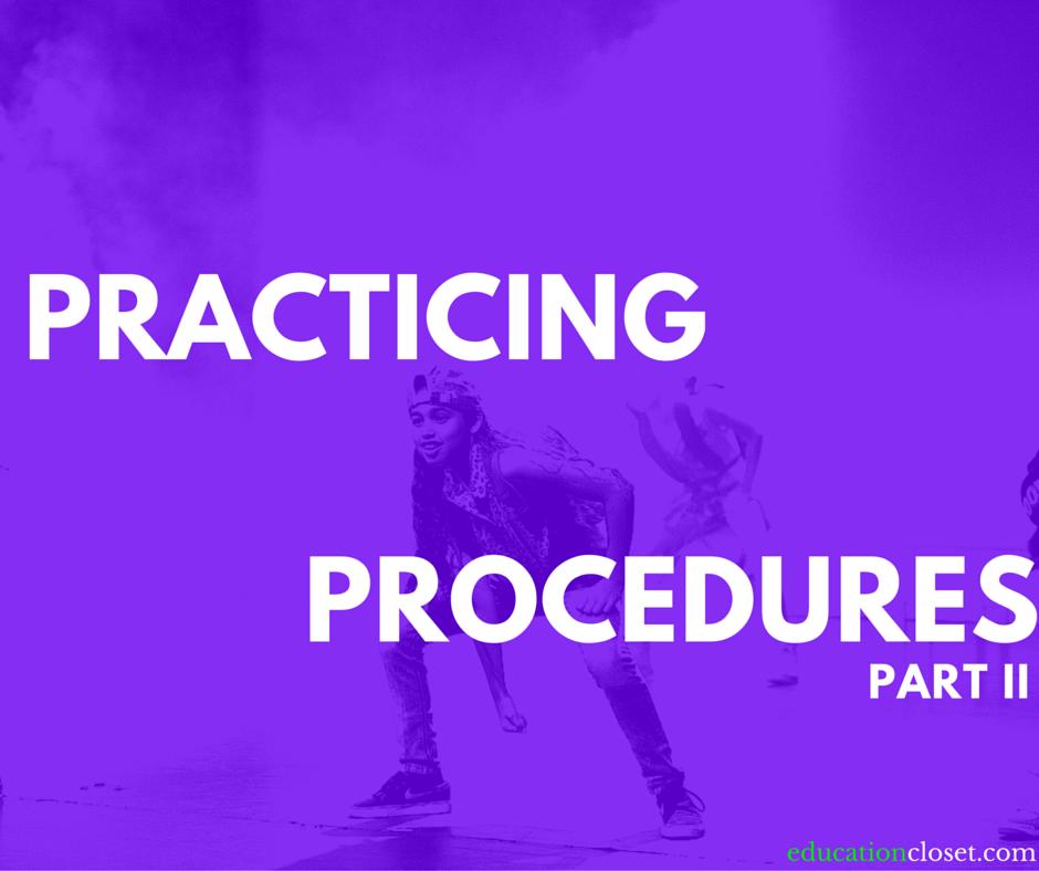 practicing procedures II