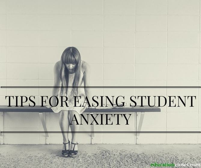 Tips for Easing Student Anxiety