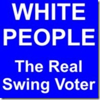 White People - The Real Swing Voters