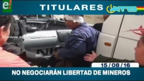Titulares de TV: Gobierno no negociará la libertad de los cooperativistas mineros detenidos