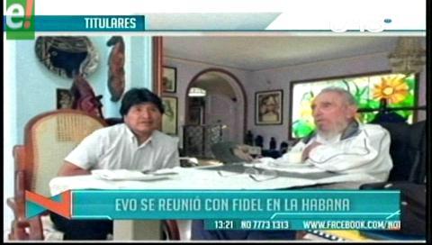 Titulares de TV: Evo se reunió con Fidel Castro en La Habana