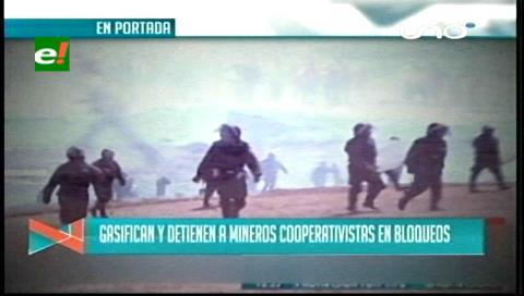 Titulares de TV: Gasifican y detienen a mineros cooperativistas en Potosí, Policía no permitirá bloqueos