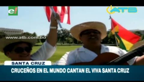 Cruceños, en diferentes partes del mundo, le cantan a Santa Cruz
