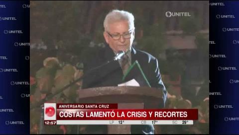 Efemérides cruceña: Gobernador Costas lamenta crisis económica y recortes