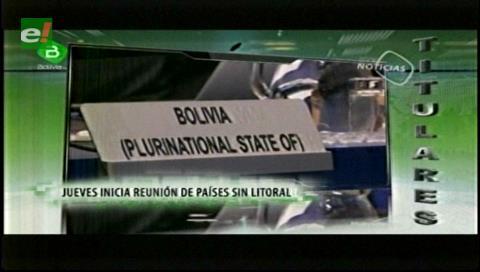 Titulares de TV: Jueves inicia la reunión de países sin Litoral en Santa Cruz